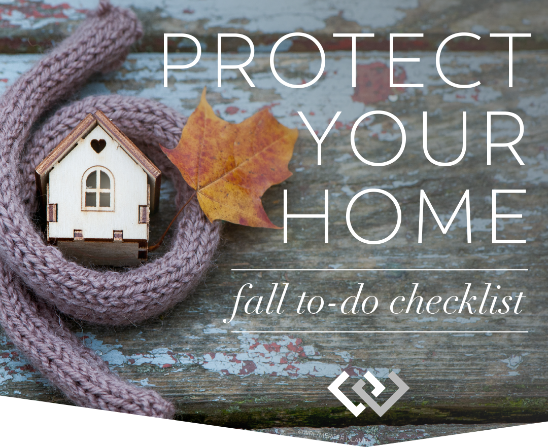 Protect Your Home | Fall To-Do Checklist
