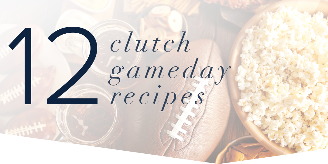 12 Clutch Gameday Recipes